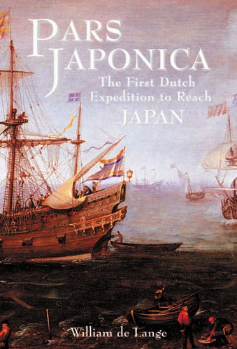 Pars Japonica: The First Dutch Expedition to reach Japan
