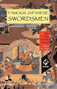 Famous Japanese Swordsmen: The Two Courts Period