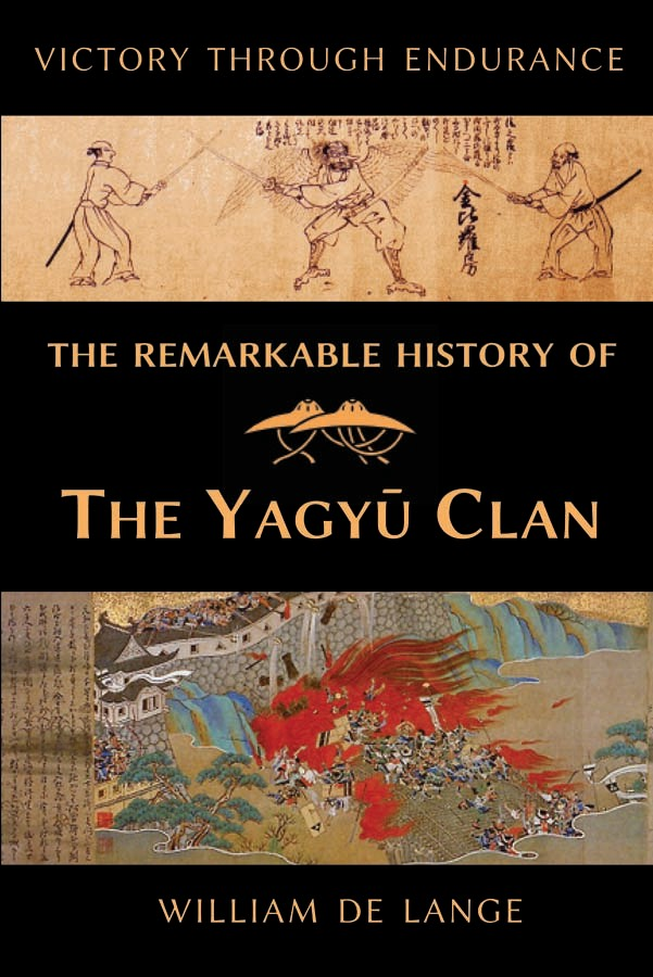 Victory Through Endurance the Remarkable History of the Yagyu Clan